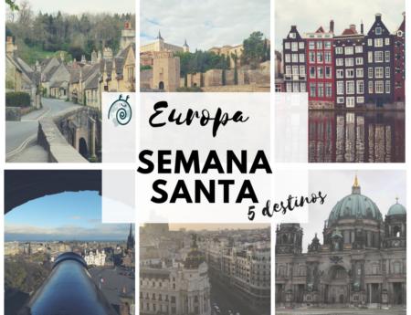 ¡5 destinos de Europa para Semana Santa!